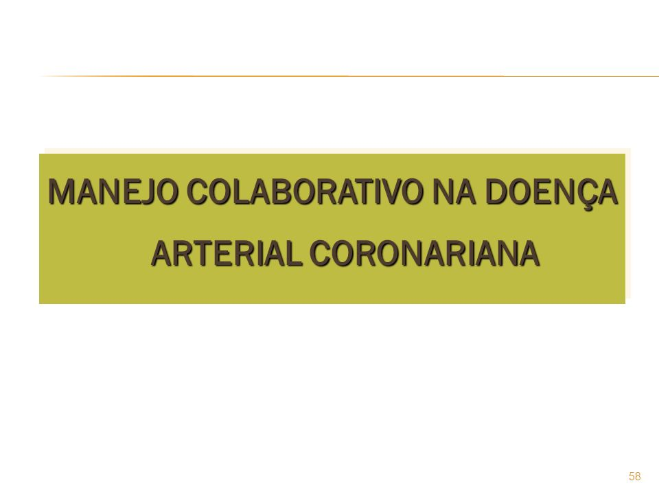 58 MANEJO COLABORATIVO NA DOENÇA ARTERIAL CORONARIANA