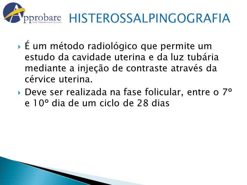 É um método radiológico que permite um estudo da cavidade uterina e da luz tubária mediante a injeção de contraste através da cérvice uterina. Deve se