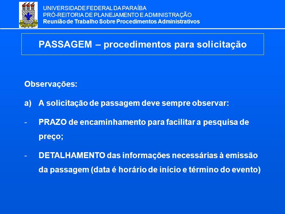 UNIVERSIDADE FEDERAL DA PARAÍBA PRÓ-REITORIA DE PLANEJAMENTO E ADMINISTRAÇÃO Reunião de Trabalho Sobre Procedimentos Administrativos PASSAGEM – proced
