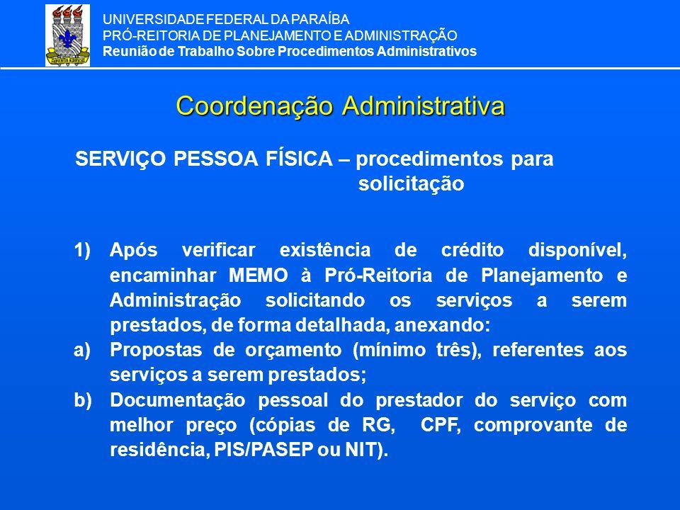 UNIVERSIDADE FEDERAL DA PARAÍBA PRÓ-REITORIA DE PLANEJAMENTO E ADMINISTRAÇÃO Reunião de Trabalho Sobre Procedimentos Administrativos Coordenação Admin