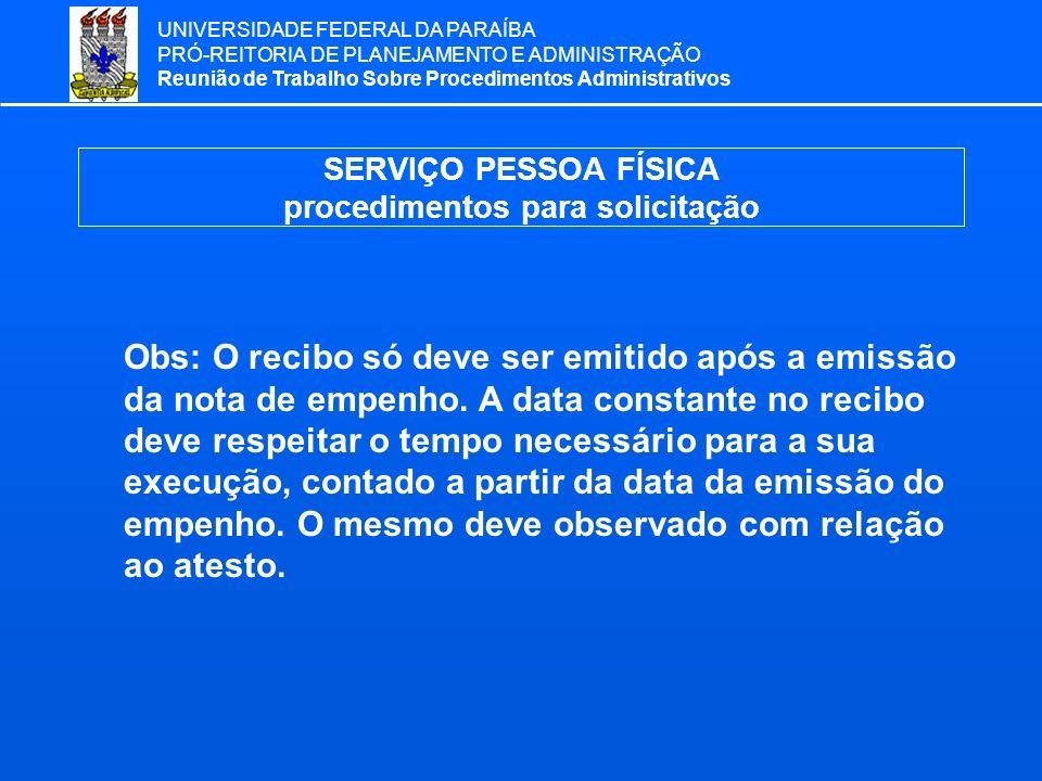 UNIVERSIDADE FEDERAL DA PARAÍBA PRÓ-REITORIA DE PLANEJAMENTO E ADMINISTRAÇÃO Reunião de Trabalho Sobre Procedimentos Administrativos SERVIÇO PESSOA FÍ