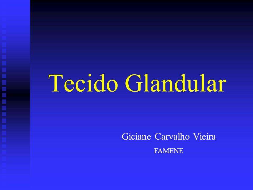 Tecido Glandular Giciane Carvalho Vieira FAMENE