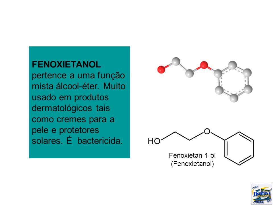 FENOXIETANOL pertence a uma função mista álcool-éter. Muito usado em produtos dermatológicos tais como cremes para a pele e protetores solares. É bact