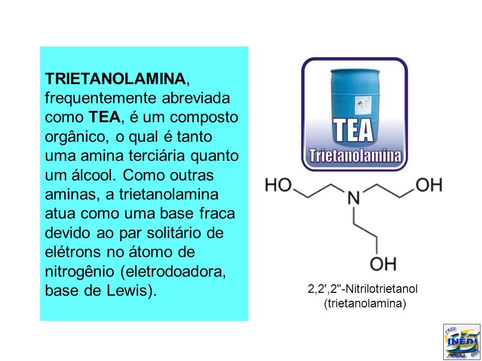 TRIETANOLAMINA, frequentemente abreviada como TEA, é um composto orgânico, o qual é tanto uma amina terciária quanto um álcool. Como outras aminas, a