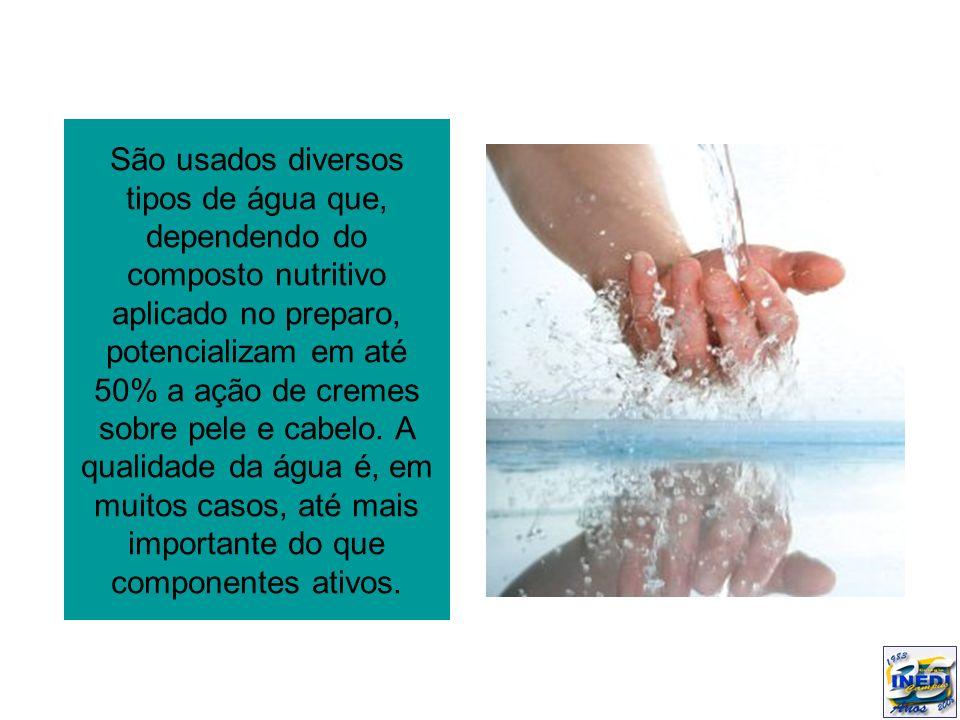 São usados diversos tipos de água que, dependendo do composto nutritivo aplicado no preparo, potencializam em até 50% a ação de cremes sobre pele e ca