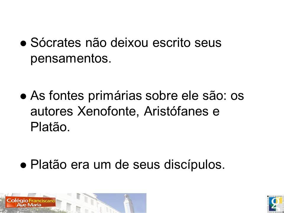 Sócrates não deixou escrito seus pensamentos. As fontes primárias sobre ele são: os autores Xenofonte, Aristófanes e Platão. Platão era um de seus dis