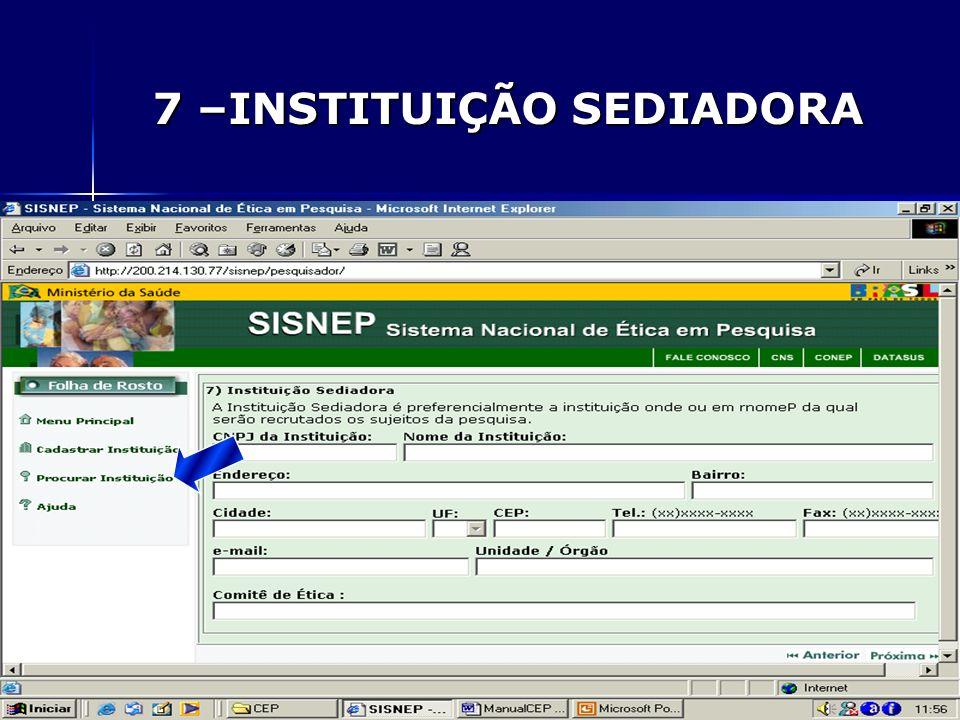 7 –INSTITUIÇÃO SEDIADORA 7 –INSTITUIÇÃO SEDIADORA