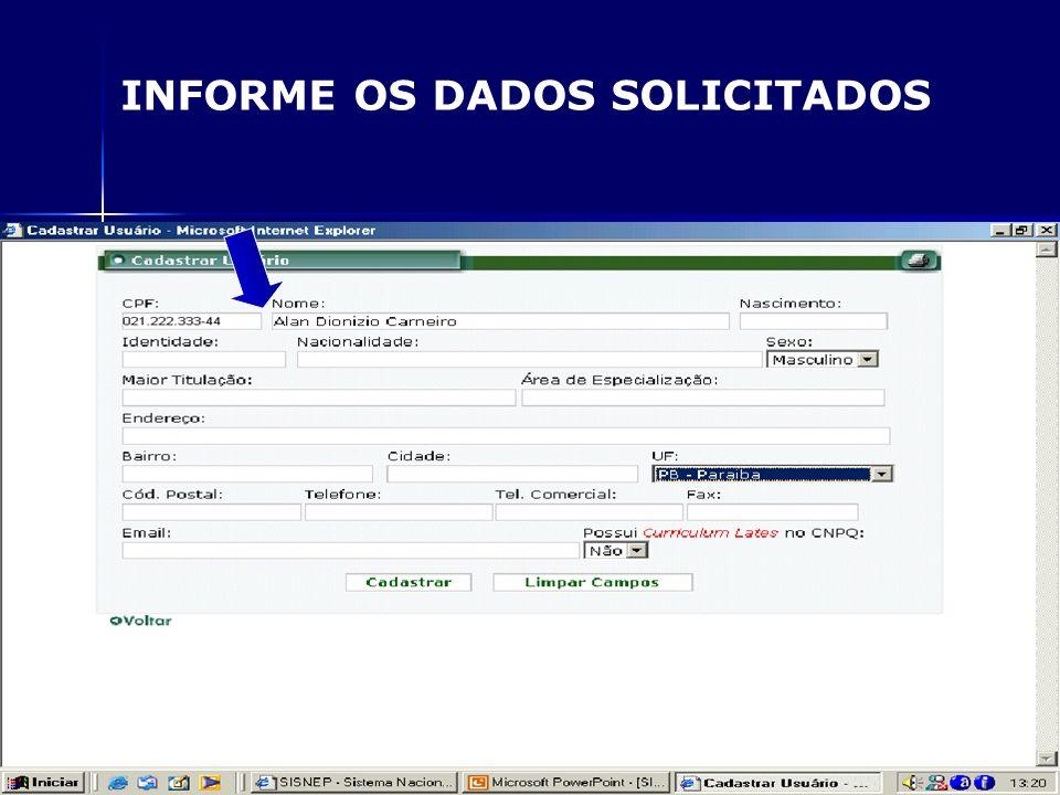 INFORME OS DADOS SOLICITADOS
