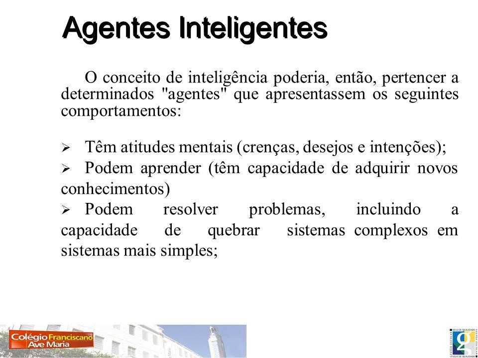 O conceito de inteligência poderia, então, pertencer a determinados