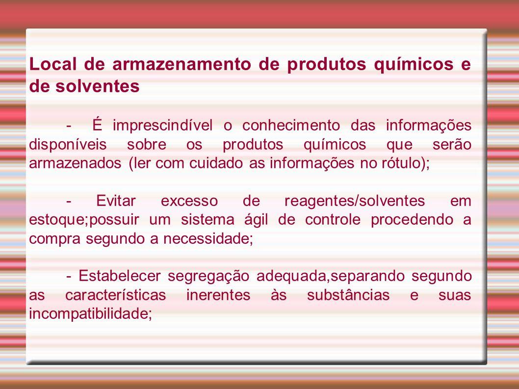 Local de armazenamento de produtos químicos e de solventes - É imprescindível o conhecimento das informações disponíveis sobre os produtos químicos qu