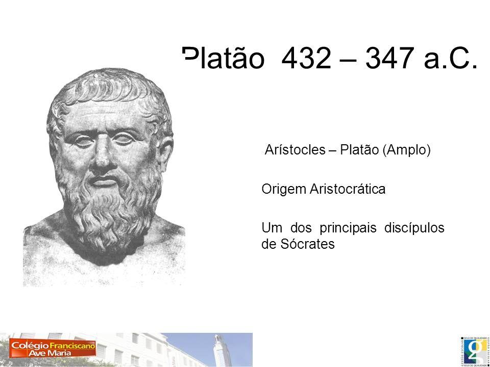 Platão 432 – 347 a.C. Arístocles – Platão (Amplo) Origem Aristocrática Um dos principais discípulos de Sócrates
