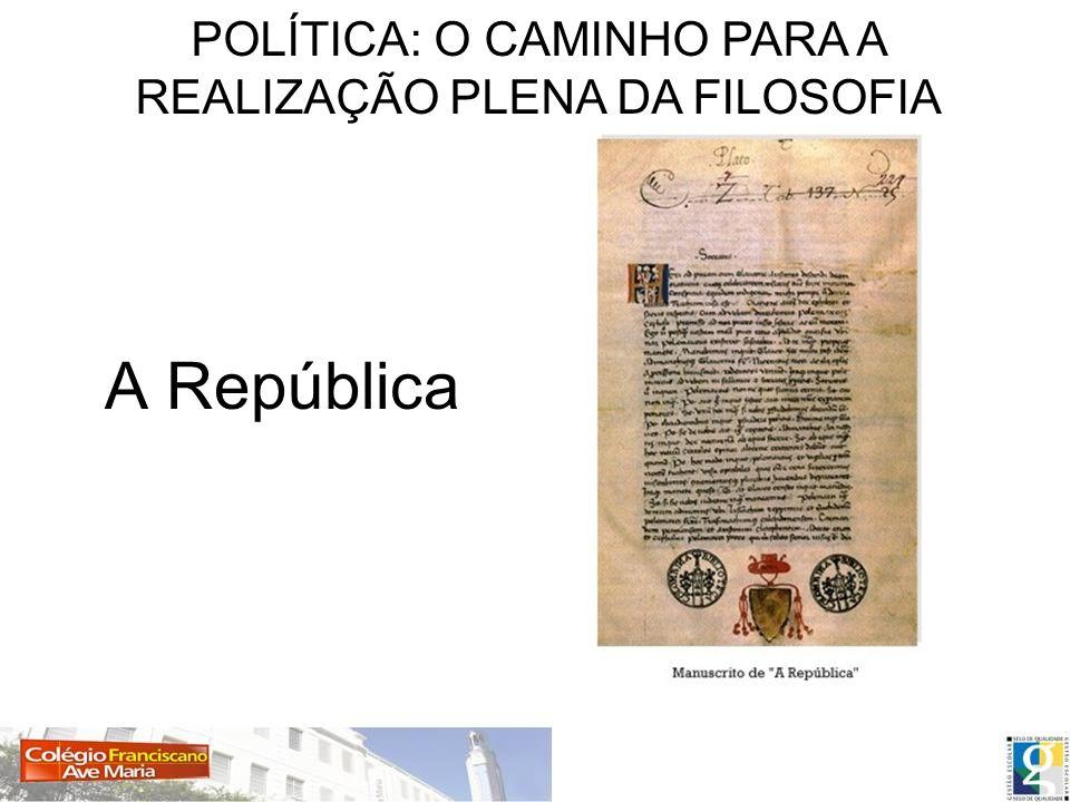 A República POLÍTICA: O CAMINHO PARA A REALIZAÇÃO PLENA DA FILOSOFIA