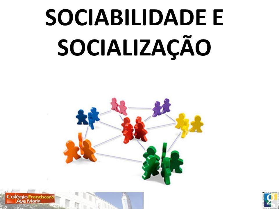 SOCIABILIDADE E SOCIALIZAÇÃO