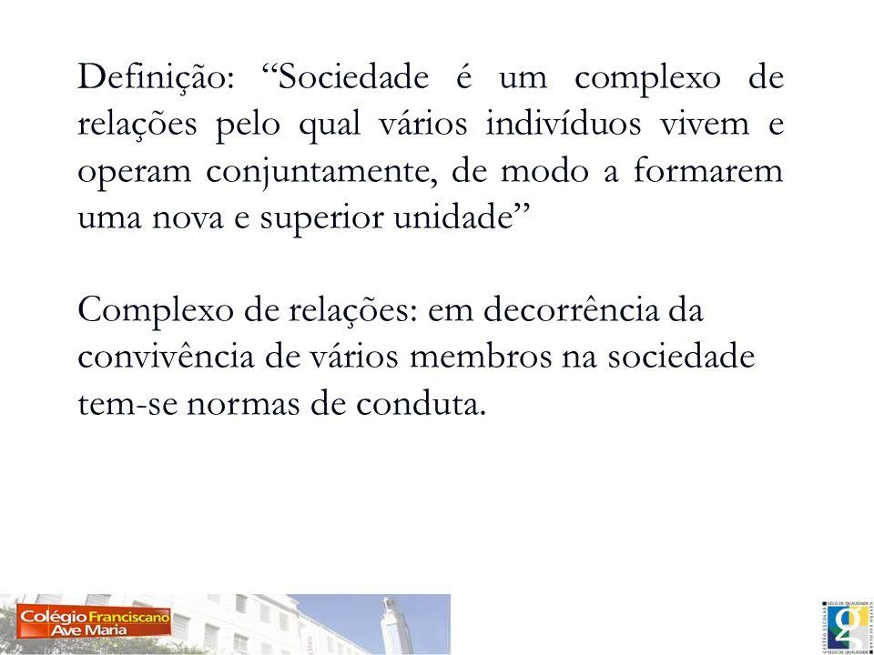 Finalidade: manter a ordem, propiciar a execução de objetivos sociais, satisfazer interesses da sociedade.