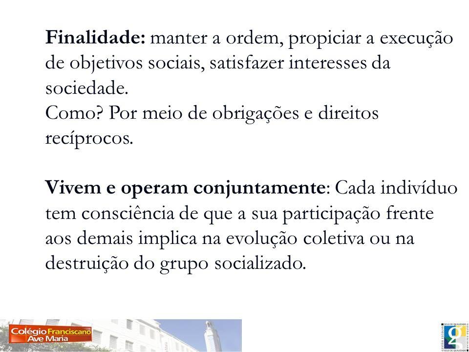 Finalidade social Finalidade social Finalidade social Bem Comum O bem comum consiste no conjunto de todas as condições de vida social que consintam e favoreçam o desenvolvimento integral da personalidade humana e do social (Papa João XXIII).