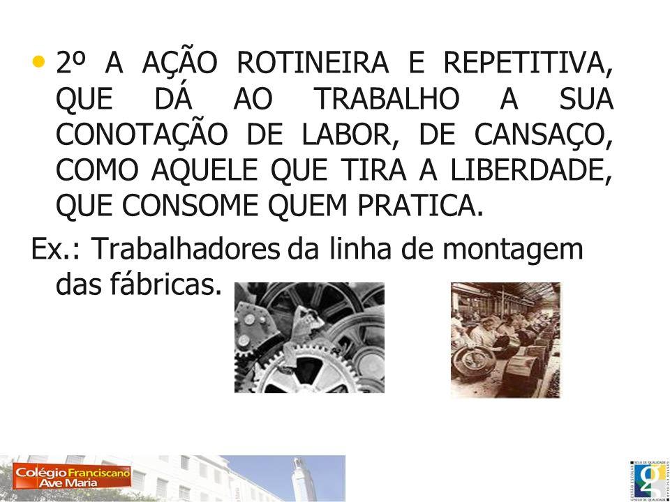 A ORIGEM E A EVOLUÇÃO DO TRABALHO NA HISTÓRIA NATUREZA AGRICULTURAINDUSTRIALIZAÇÃO COLHE O QUE ESTAR NA NATUREZA PREPARA A TERRA, PLANTA, CULTIVA O ALIMENTO TRANSFORMA A MATÉRIA-PRIMA E PREOCUPA-SE COM A ACUMULAÇÃO DE RIQUEZA, ALÉM DA SUBSISTÊNCIA
