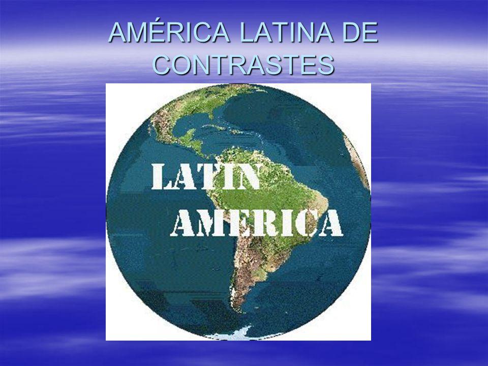 AMÉRICA LATINA DE CONTRASTES