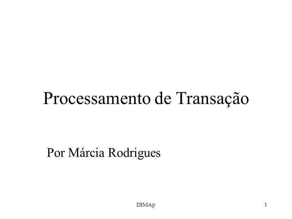 DIMAp1 Processamento de Transação Por Márcia Rodrigues