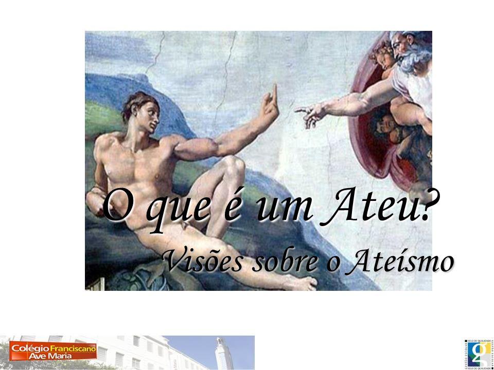 Etimologia Etimologia A palavra Ateu, provém do grego antigo atheos que traduz-se por sem deus.