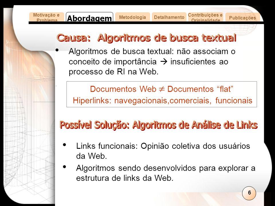 6 Algoritmos de busca textual: não associam o conceito de importância insuficientes ao processo de RI na Web..