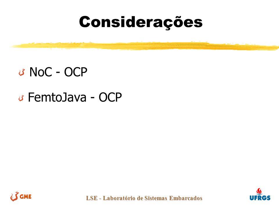 LSE - Laboratório de Sistemas Embarcados Considerações NoC - OCP FemtoJava - OCP