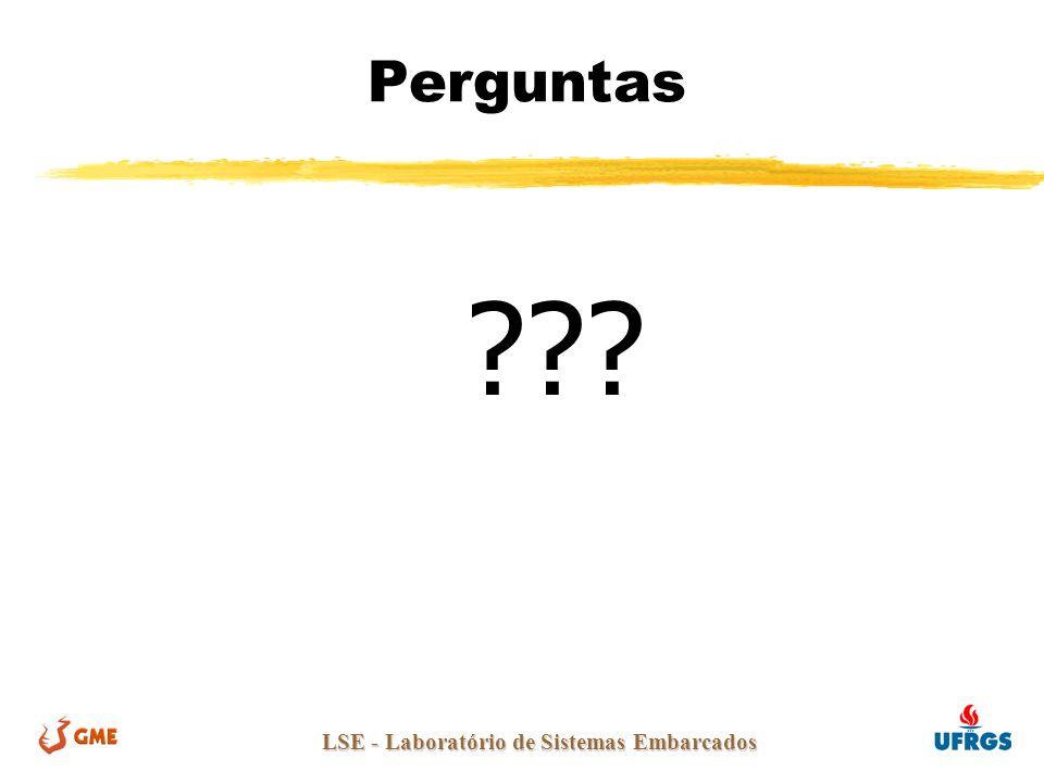 LSE - Laboratório de Sistemas Embarcados Perguntas ???