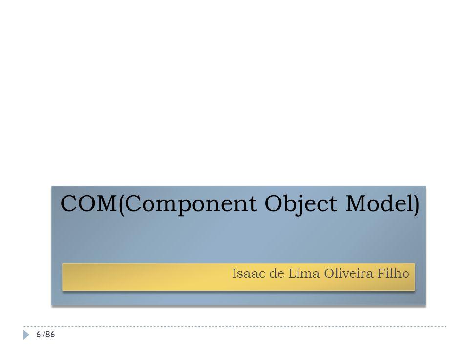 COM+ Component Services Introdução Principais serviços COM+ Administração: novas ferramentas e serviços que possibilitam programadores e administradores configurar e gerenciar componentes.