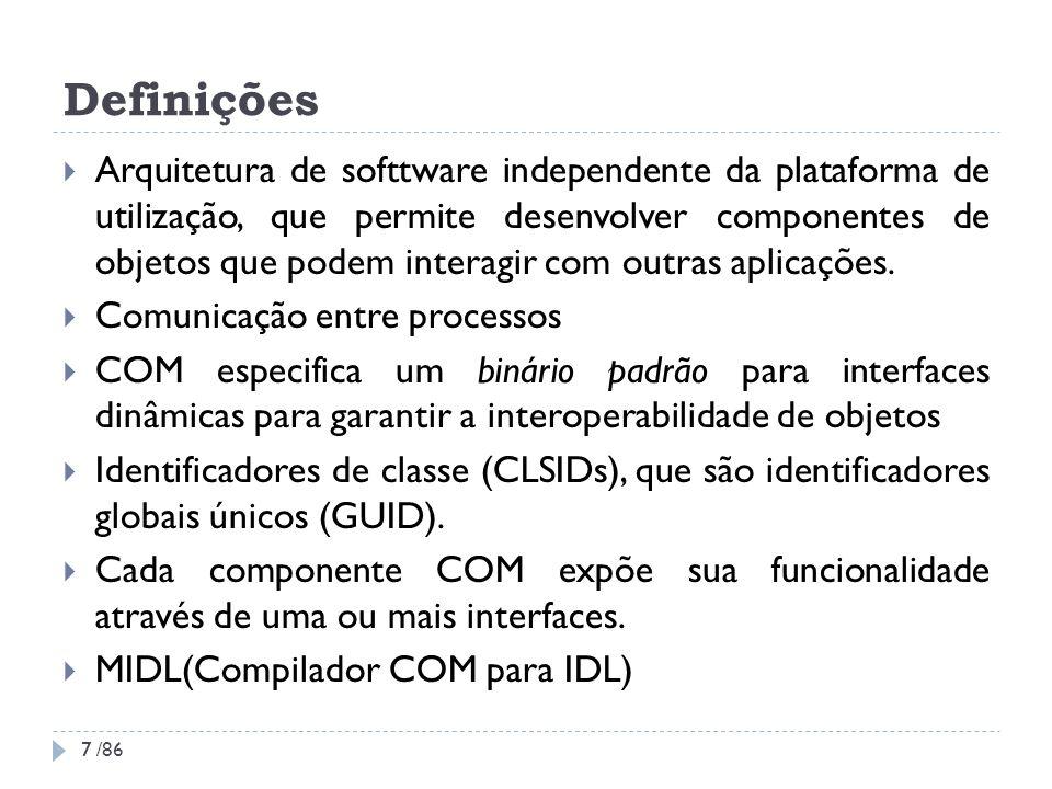 COM+ Component Services Introdução Principais serviços COM+ Just - in-Time Activation (JITA): serviço que instância um componente quando ele é chamado, e descarta quando ele não está mais sendo usado.
