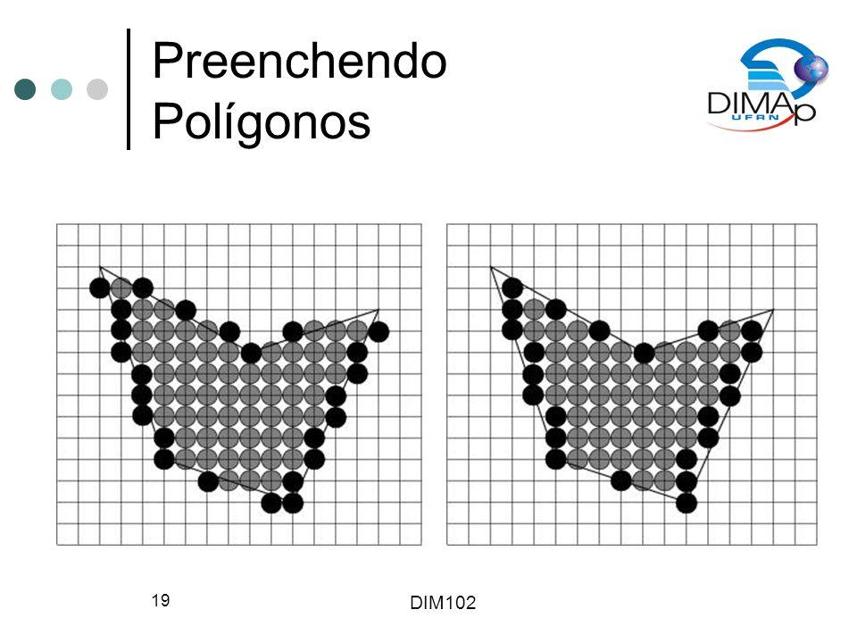 DIM102 19 Preenchendo Polígonos