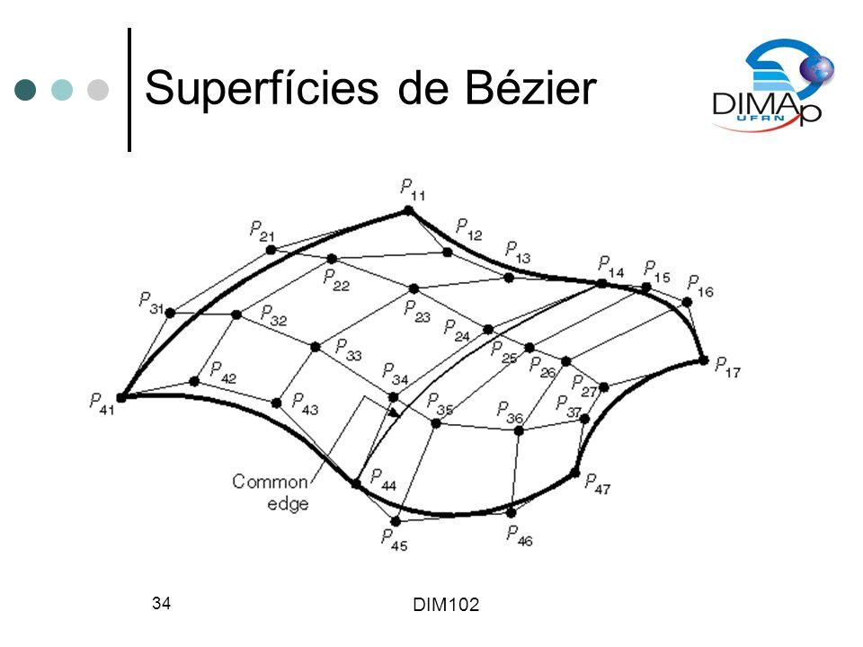 DIM102 34 Superfícies de Bézier