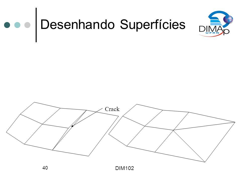 DIM102 40 Desenhando Superfícies Crack