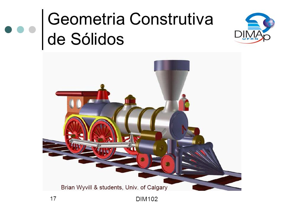 DIM102 17 Geometria Construtiva de Sólidos
