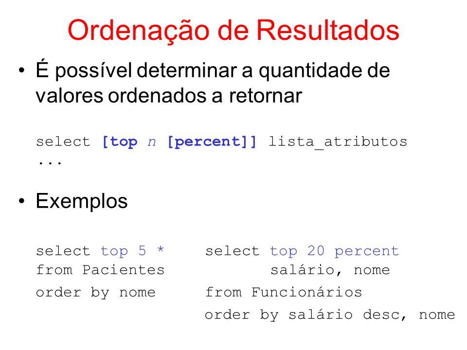 Definição de Grupos Cláusula GROUP BY select lista_atributos from lista_tabelas [where condição] [group by lista_atributos_agrupamento [having condição_para_agrupamento] ] GROUP BY –define grupos para combinações de valores dos atributos definidos em lista_atributos_agrupamento –um grupo mantém os atributos da tabela que não estão em lista_atributos_agrupamento –apenas atributos definidos em lista_atributos_agrupamento podem aparecer no resultado da consulta –geralmente o resultado da consulta possui uma função de agregação