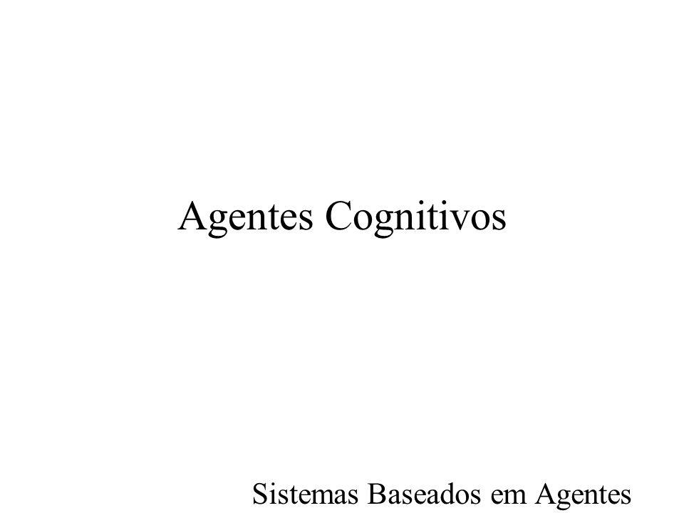 Agentes Cognitivos Sistemas Baseados em Agentes