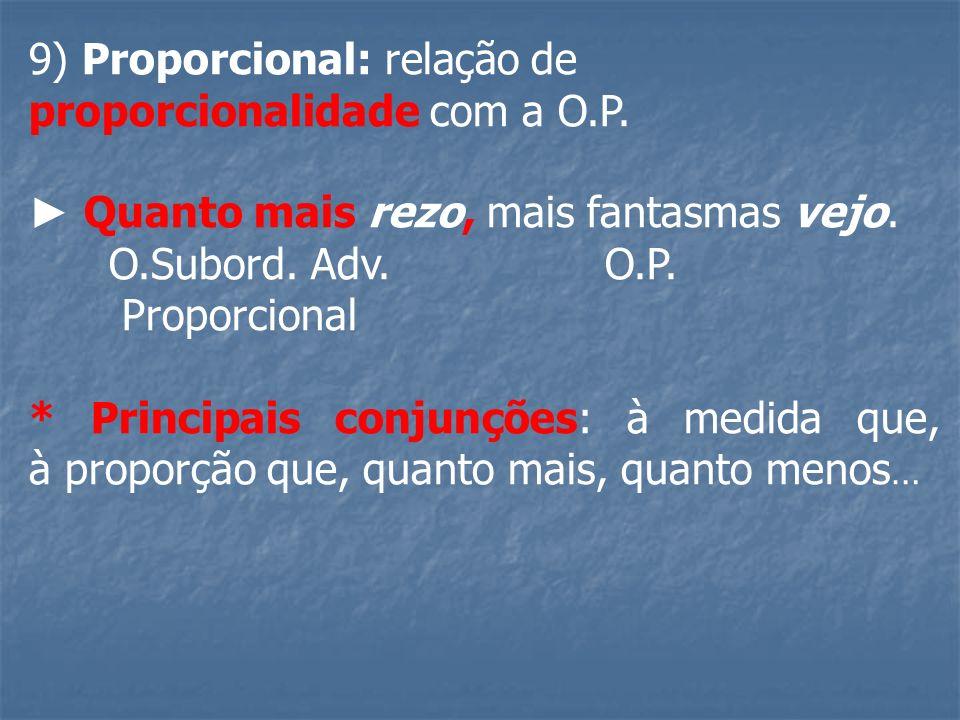9) Proporcional: relação de proporcionalidade com a O.P.