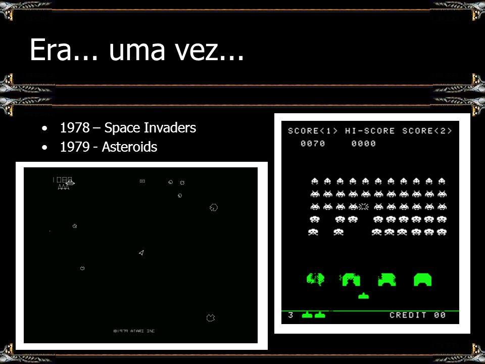 Era... uma vez... 1978 – Space Invaders 1979 - Asteroids