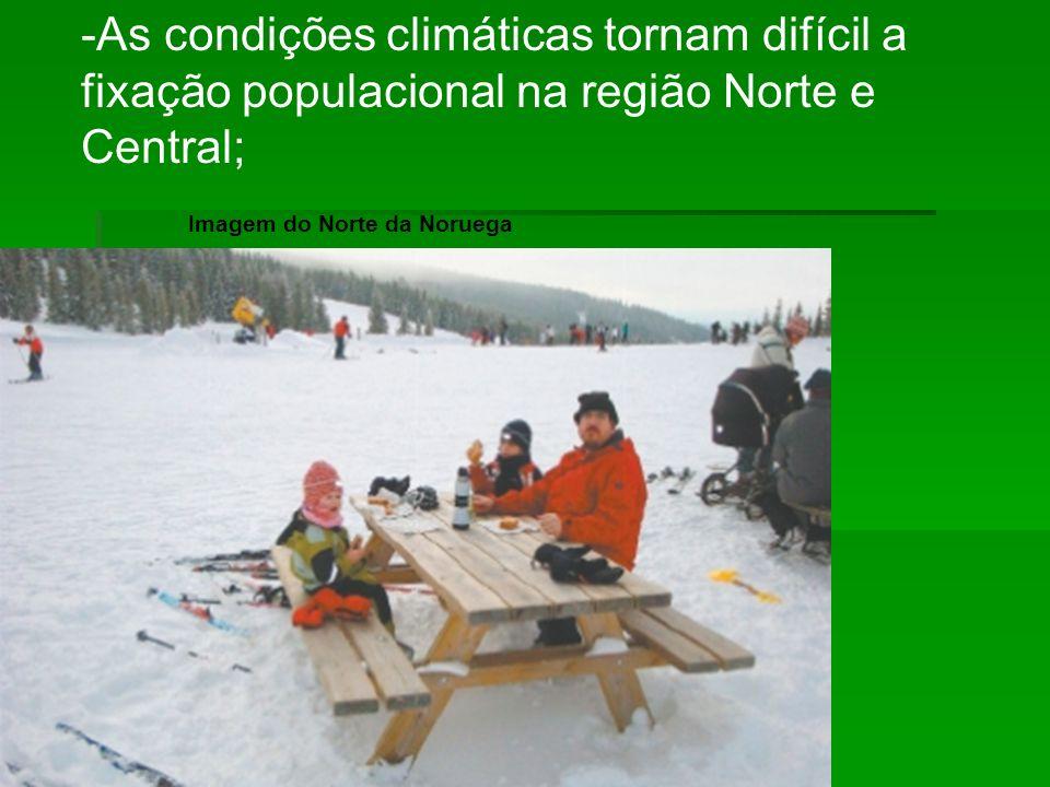 -As condições climáticas tornam difícil a fixação populacional na região Norte e Central; Imagem do Norte da Noruega