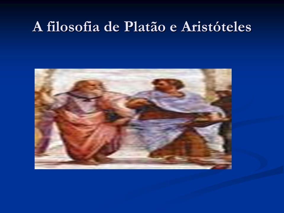 A filosofia de Platão e Aristóteles