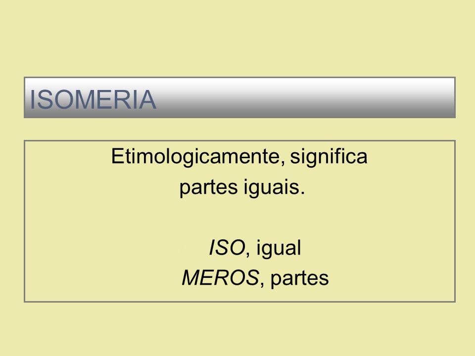 Os compostos (modelos a seguir) são diferentes. As propriedades físicas não são iguais.