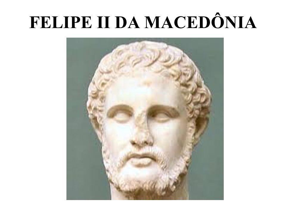 FELIPE II DA MACEDÔNIA