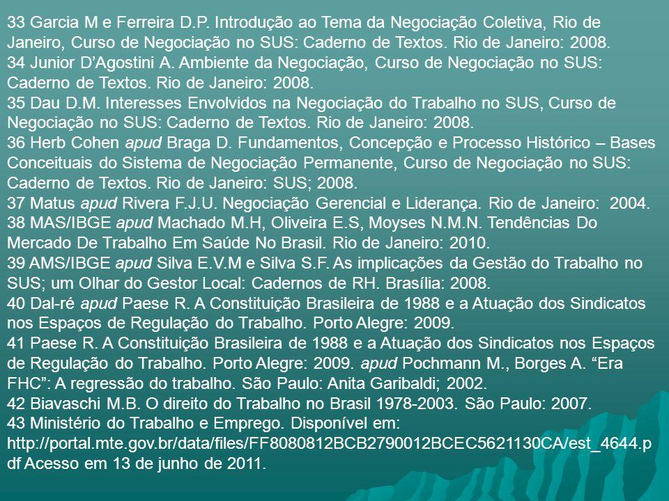 33 Garcia M e Ferreira D.P. Introdução ao Tema da Negociação Coletiva, Rio de Janeiro, Curso de Negociação no SUS: Caderno de Textos. Rio de Janeiro: