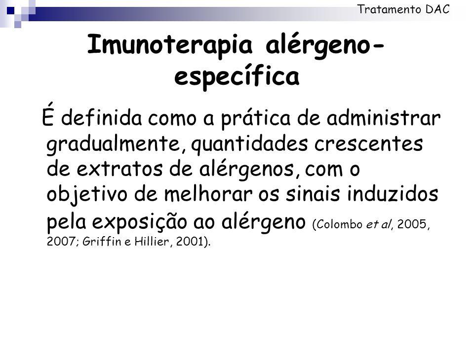 Imunoterapia alérgeno- específica É definida como a prática de administrar gradualmente, quantidades crescentes de extratos de alérgenos, com o objeti