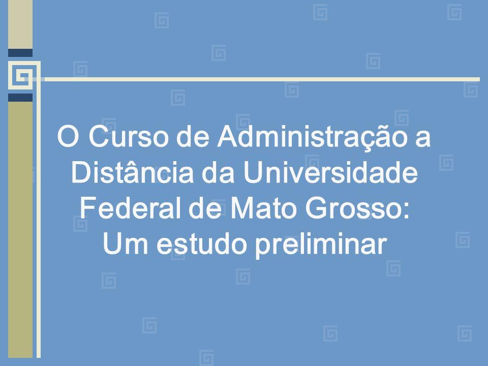 O Curso de Administração a Distância da Universidade Federal de Mato Grosso: Um estudo preliminar