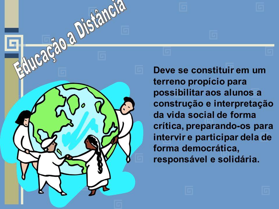 Deve se constituir em um terreno propício para possibilitar aos alunos a construção e interpretação da vida social de forma crítica, preparando-os para intervir e participar dela de forma democrática, responsável e solidária.