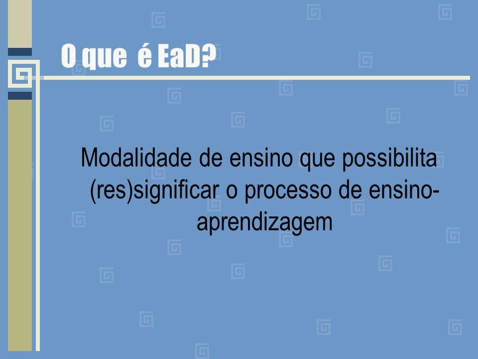 O que é EaD? Modalidade de ensino que possibilita (res)significar o processo de ensino- aprendizagem