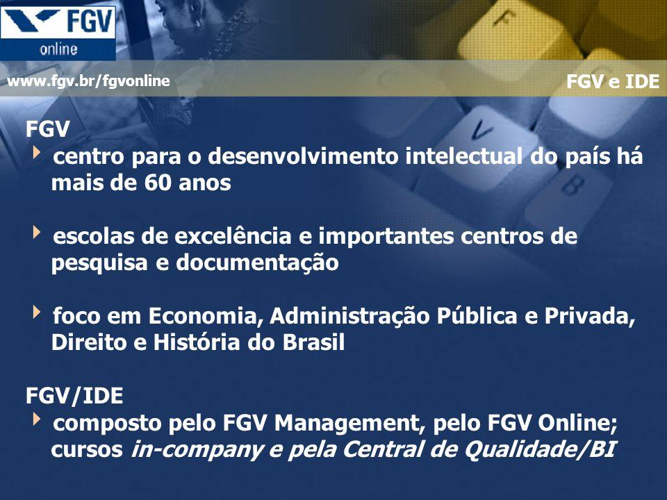 www.fgv.br/fgvonline parceria internacional com a UCI – Universidade da Califórnia para a pós-graduação: cursos lato sensu (MEC 2003) para o mercado corporativo...