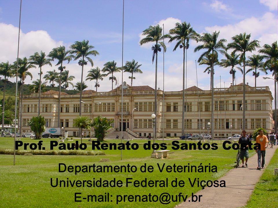 Prof. Paulo Renato dos Santos Costa Departamento de Veterinária Universidade Federal de Viçosa E-mail: prenato@ufv.br