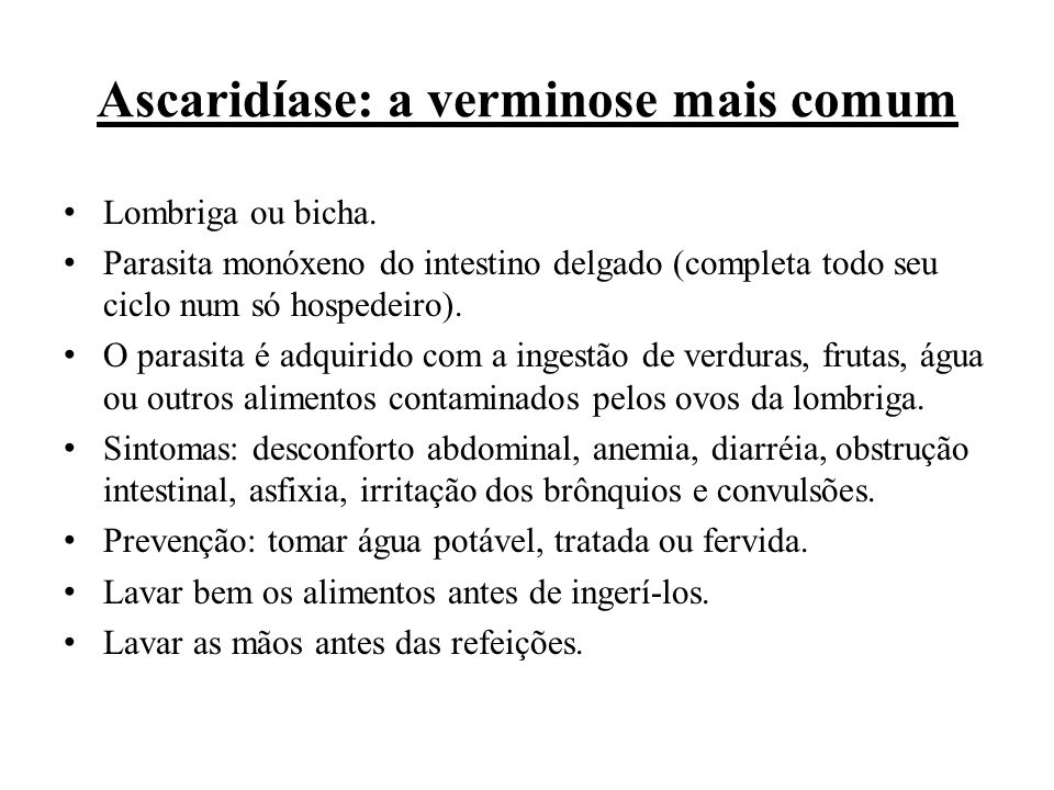 Ascaridíase: a verminose mais comum Lombriga ou bicha.