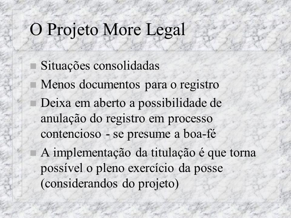MORE LEGAL I n Provimento n.º 39/95 da CGJ/RS n Excluía áreas de risco ambiental, de preservação e outros casos previstos em lei n Tratamento diferenciado para a capital e interior n Permitia regularizações por parte do Poder Público - art.
