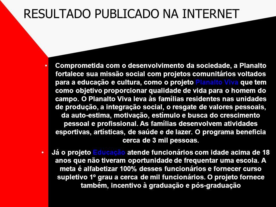 RESULTADO PUBLICADO NA INTERNET Comprometida com o desenvolvimento da sociedade, a Planalto fortalece sua missão social com projetos comunitários volt